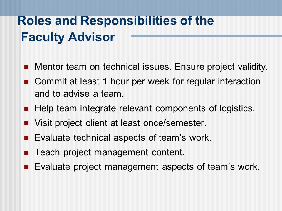 Roles and Responsibilities of the Faculty Advisor Mentor team on technical issues.