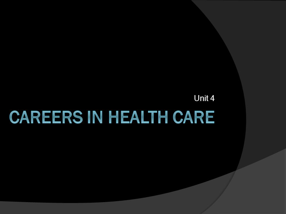 Introduction (Don't Write)  There are over 200 different health care careers.