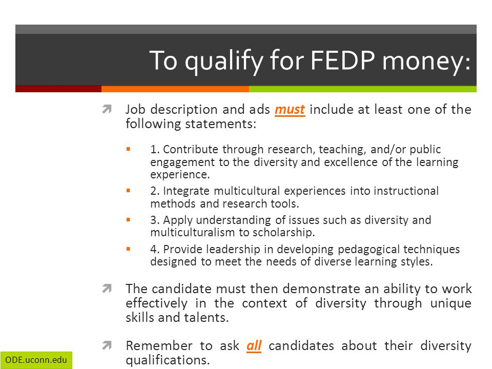 To qualify for FEDP money:  Job description and ads must include at least one of the following statements:  1.