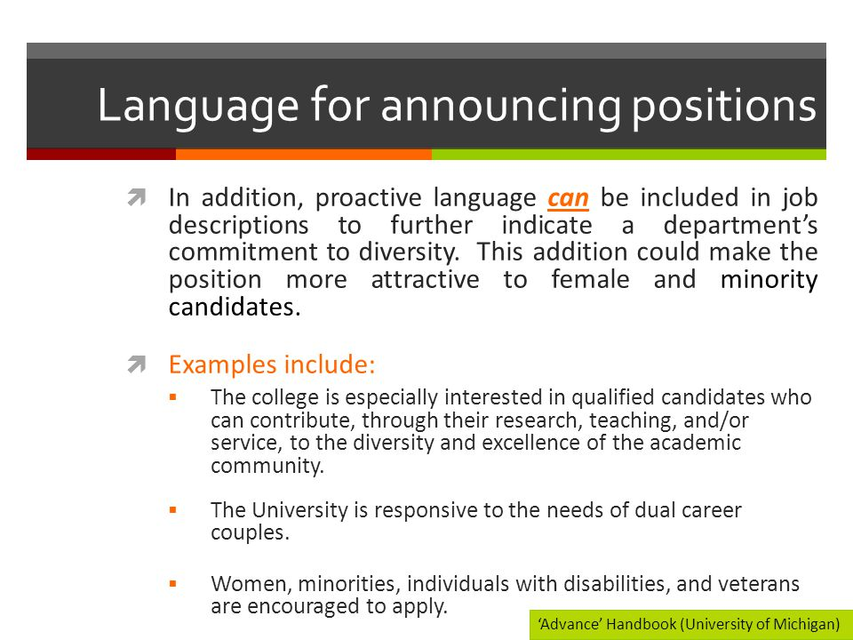 Language for announcing positions  In addition, proactive language can be included in job descriptions to further indicate a department's commitment to diversity.