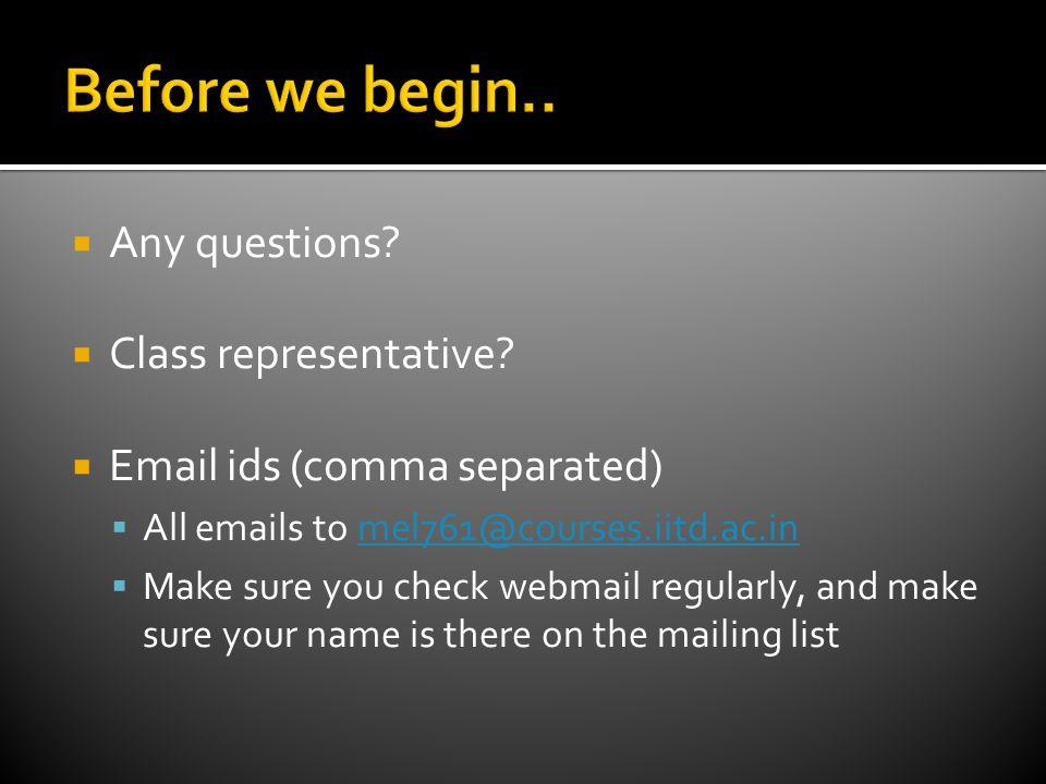  Any questions.  Class representative.