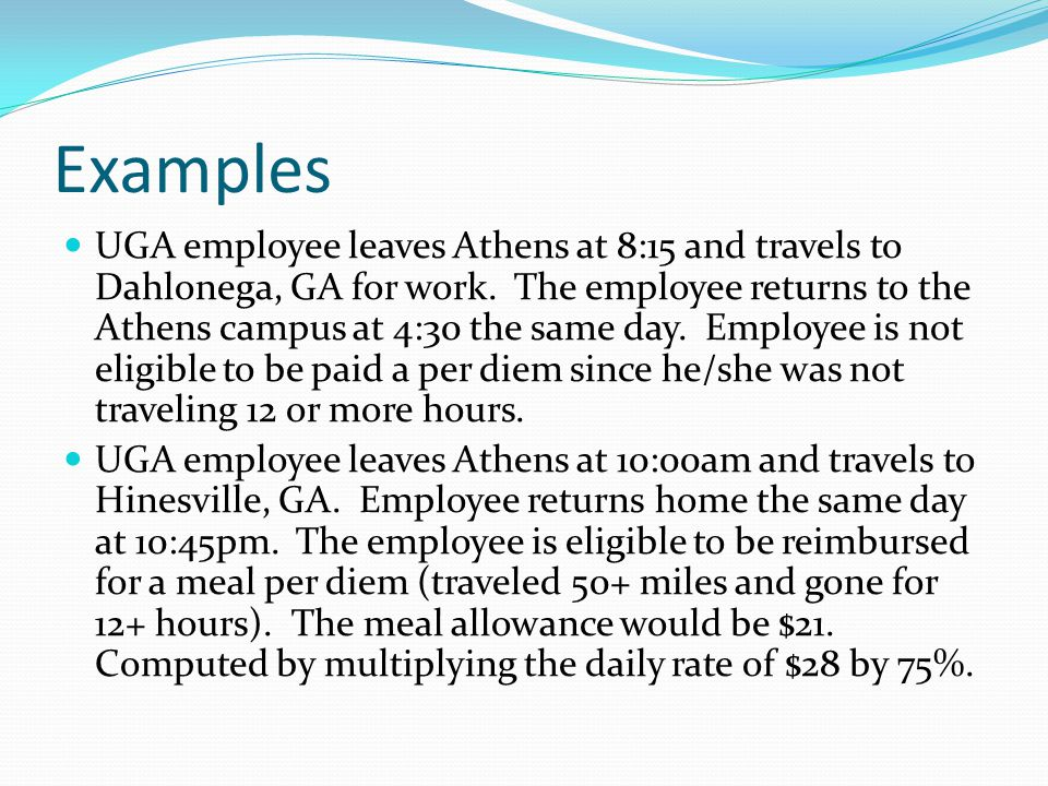 Examples UGA employee leaves Athens at 8:15 and travels to Dahlonega, GA for work.