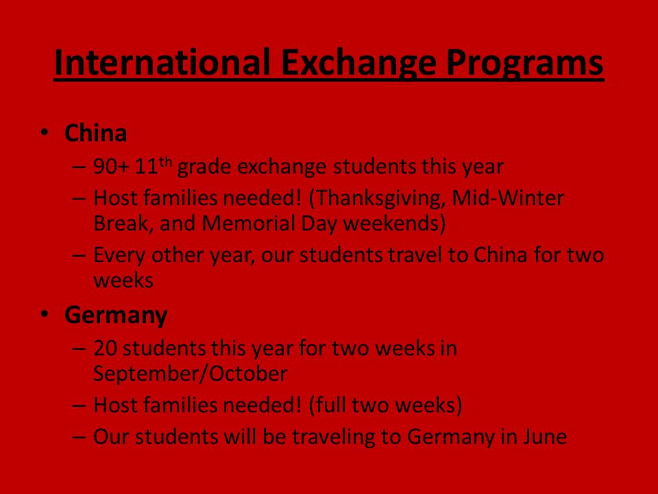 International Exchange Programs China – 90+ 11 th grade exchange students this year – Host families needed! (Thanksgiving, Mid-Winter Break, and Memor