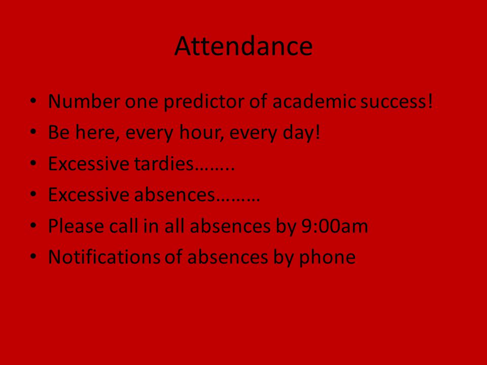 Attendance Number one predictor of academic success.