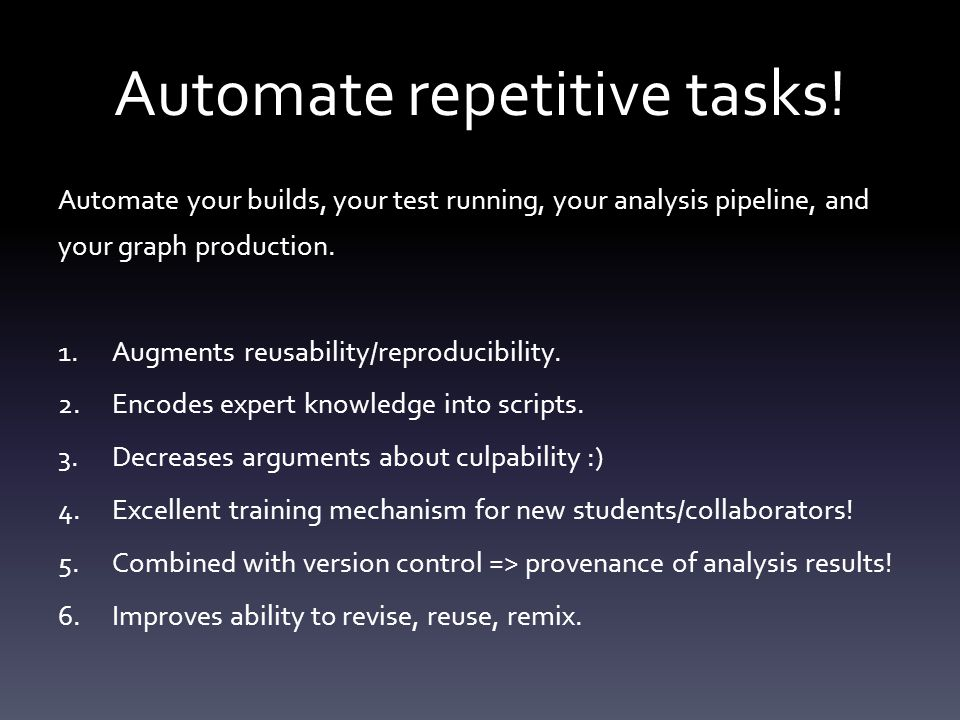 Automate repetitive tasks.