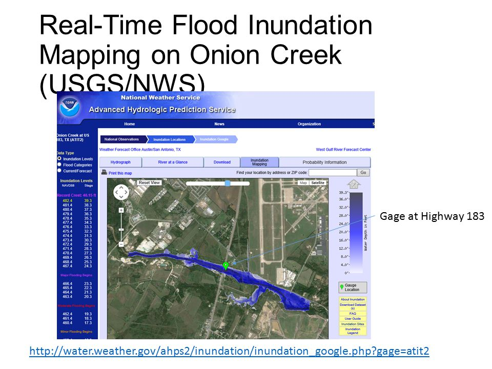 Real-Time Flood Inundation Mapping on Onion Creek (USGS/NWS) http://water.weather.gov/ahps2/inundation/inundation_google.php?gage=atit2 Gage at Highway 183