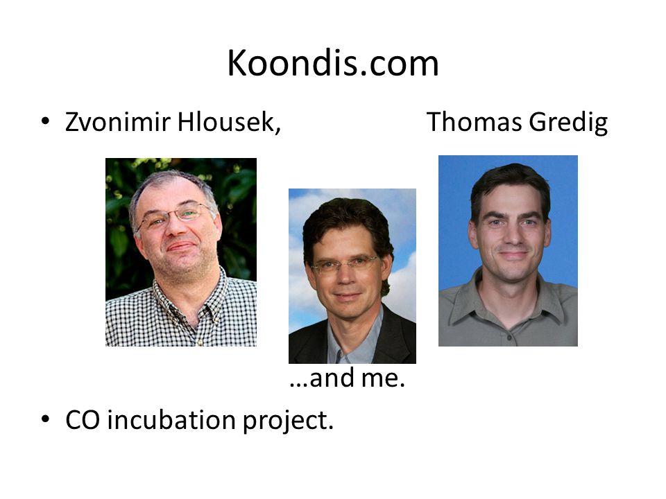 Koondis.com Zvonimir Hlousek, Thomas Gredig …and me. CO incubation project.