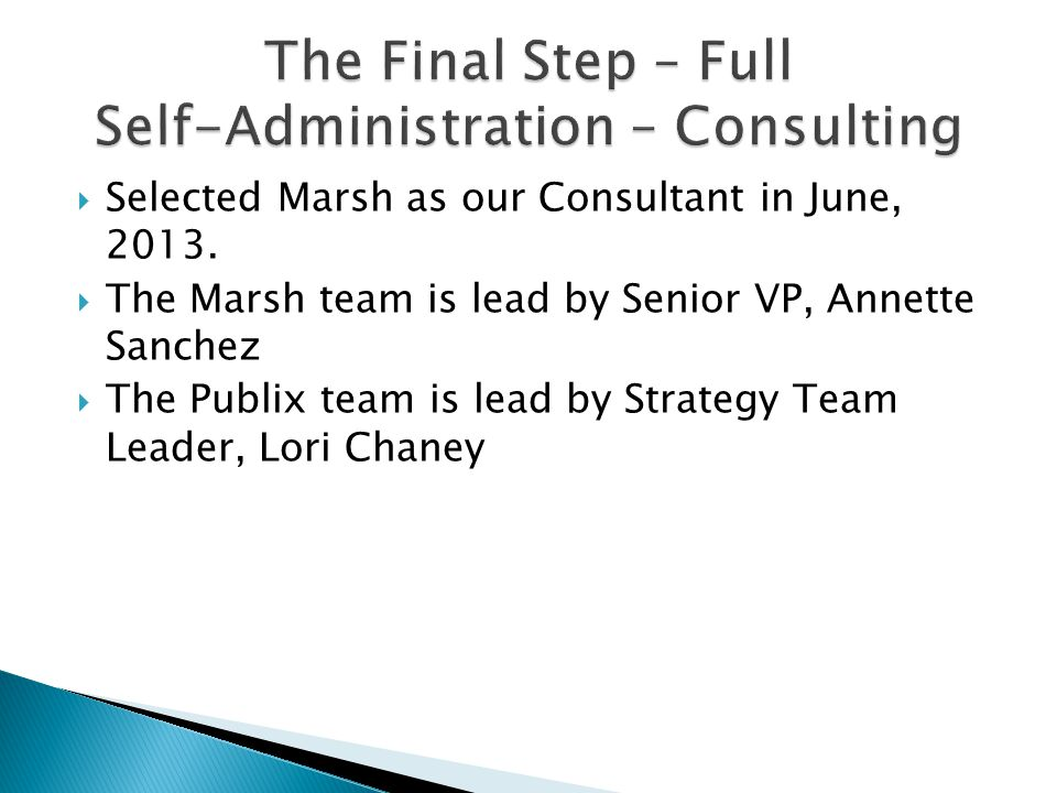  Selected Marsh as our Consultant in June, 2013.