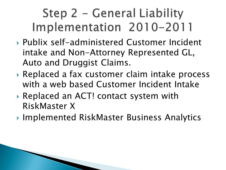  Publix self-administered Customer Incident intake and Non-Attorney Represented GL, Auto and Druggist Claims.