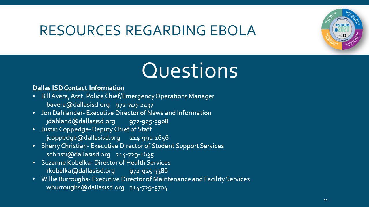 RESOURCES REGARDING EBOLA 11 Questions Dallas ISD Contact Information Bill Avera, Asst.