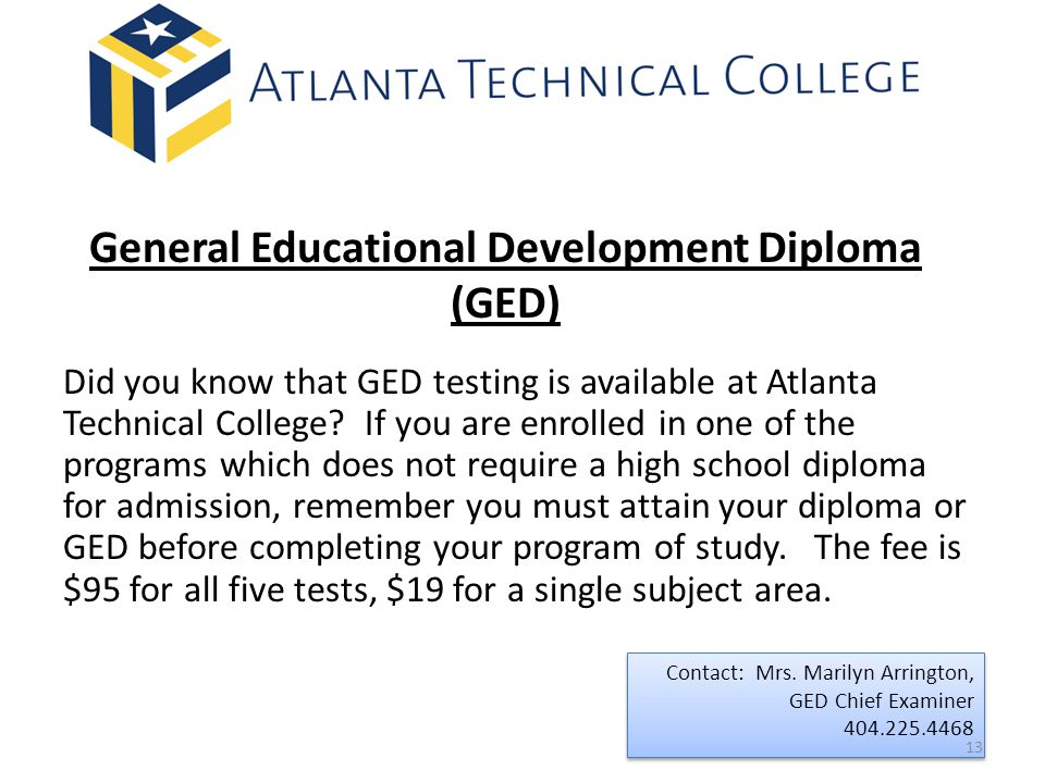 General Educational Development Diploma (GED) Did you know that GED testing is available at Atlanta Technical College.