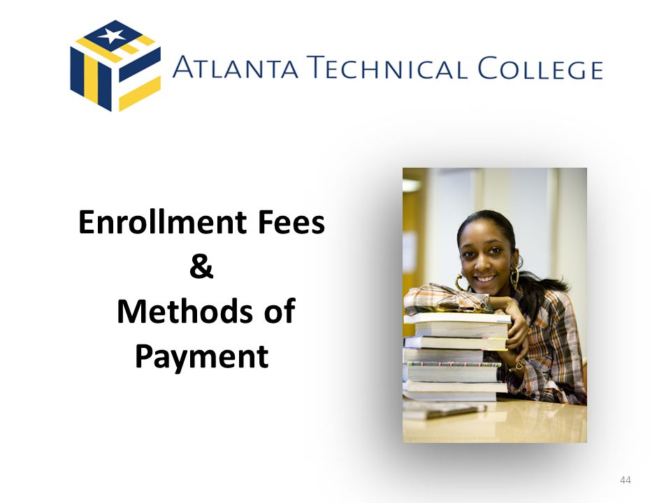 Enrollment Fees & Methods of Payment 44