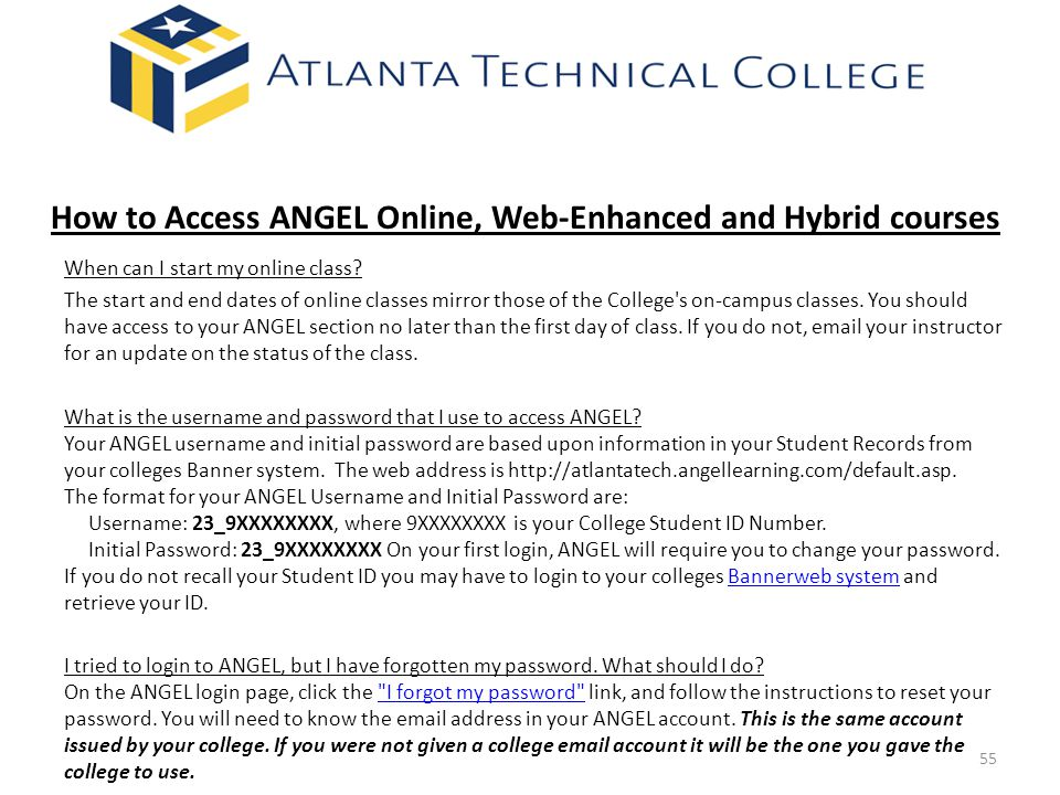 How to Access ANGEL Online, Web-Enhanced and Hybrid courses When can I start my online class.