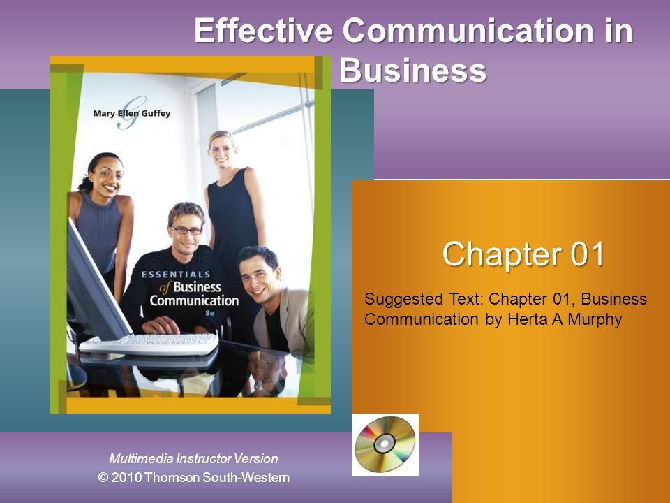 Placeholder for new cover art, EBC 8e Multimedia Instructor Version © 2010 Thomson South-Western Effective Communication in Business Chapter 01 Suggested Text: Chapter 01, Business Communication by Herta A Murphy