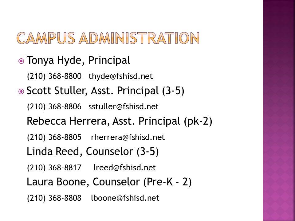  Tonya Hyde, Principal (210) 368-8800 thyde@fshisd.net  Scott Stuller, Asst.