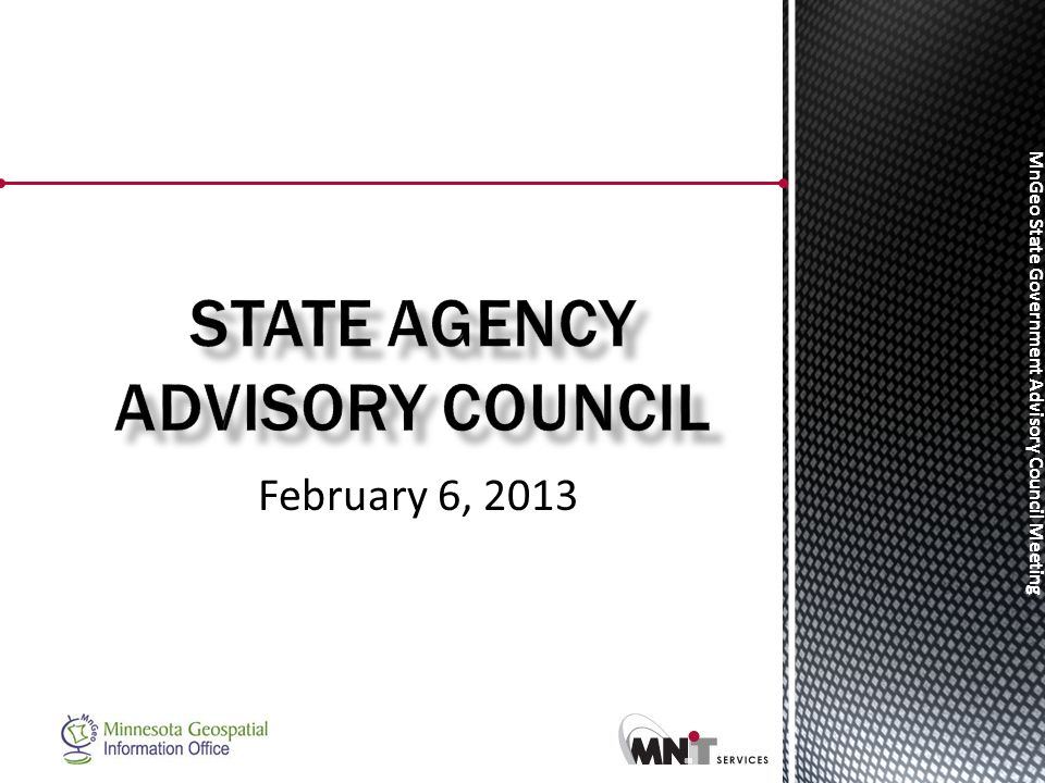 MnGeo State Government Advisory Council Meeting February 6, 2013
