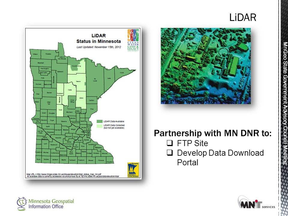 MnGeo State Government Advisory Council Meeting Partnership with MN DNR to:  FTP Site  Develop Data Download Portal