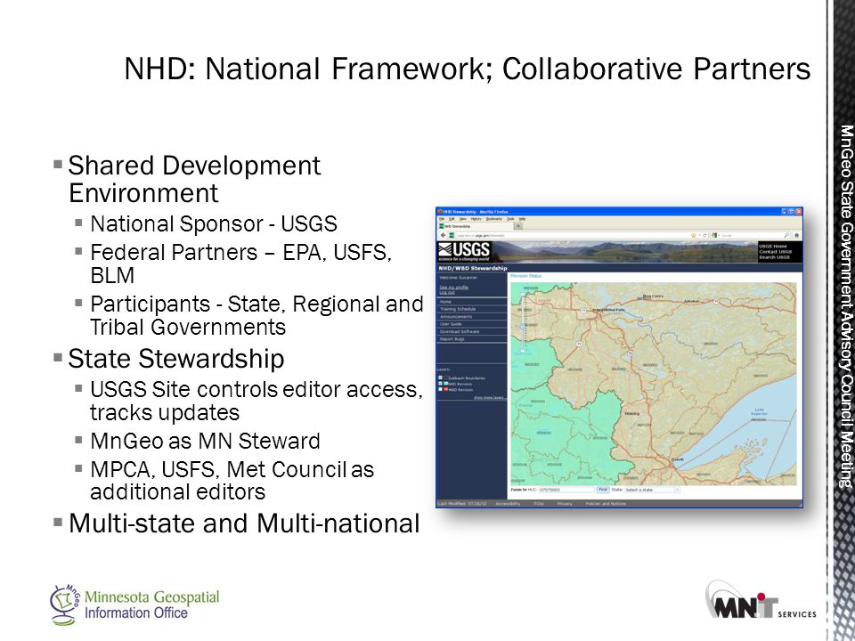 MnGeo State Government Advisory Council Meeting  Shared Development Environment  National Sponsor - USGS  Federal Partners – EPA, USFS, BLM  Parti