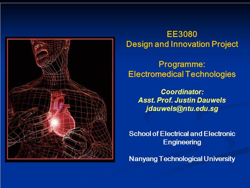 EE3080 Design and Innovation Project Programme: Electromedical Technologies Coordinator: Asst.