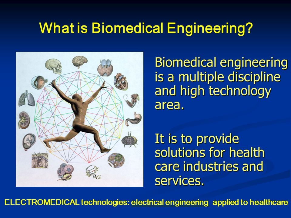 What is Biomedical Engineering.