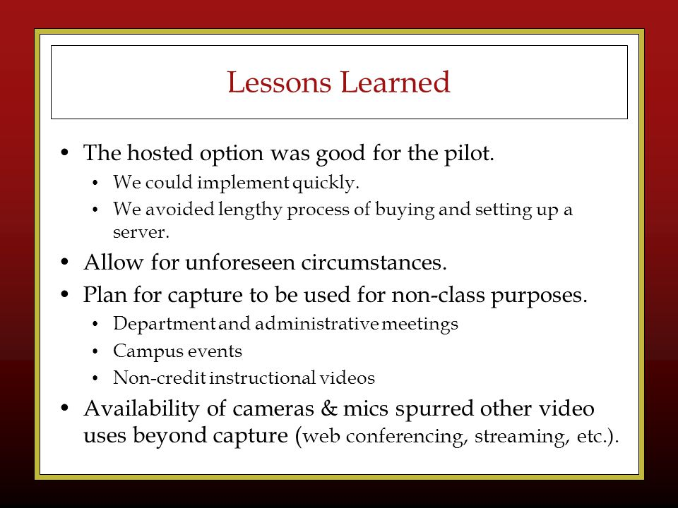 Lessons Learned The hosted option was good for the pilot.
