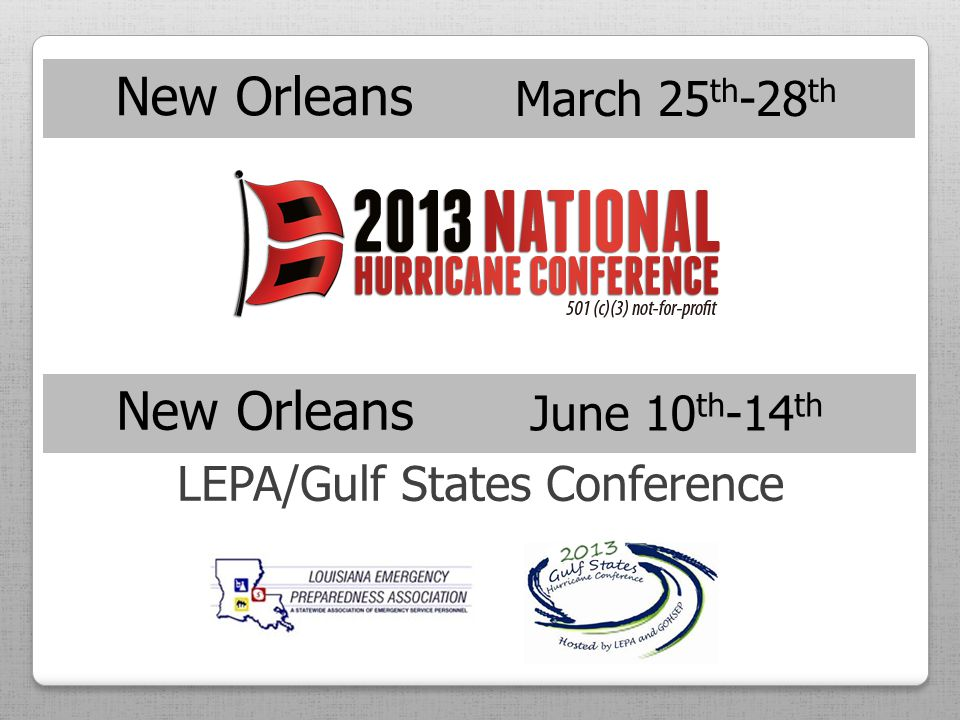 New Orleans LEPA/Gulf States Conference March 25 th -28 th New Orleans June 10 th -14 th