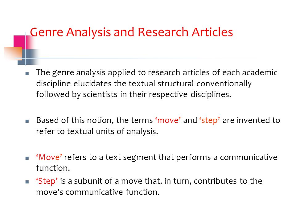 Genre Analysis and Research Articles The genre analysis applied to research articles of each academic discipline elucidates the textual structural conventionally followed by scientists in their respective disciplines.