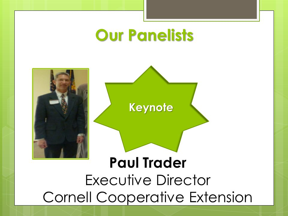 Paul Trader Executive Director Cornell Cooperative Extension Keynote
