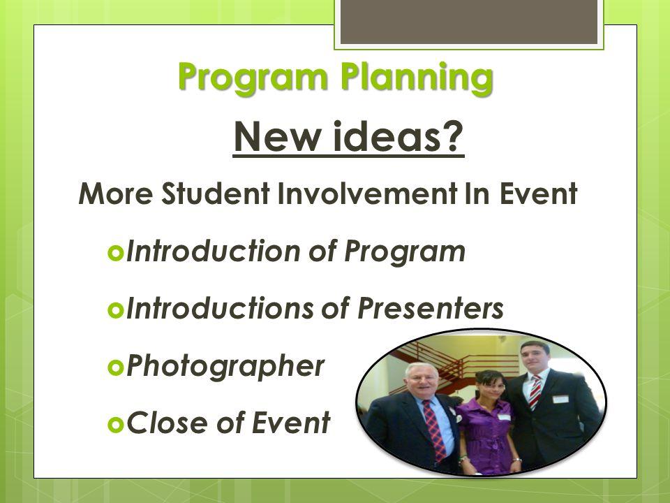 Program Planning New ideas.