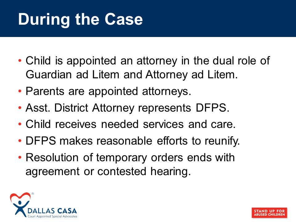 Child is appointed an attorney in the dual role of Guardian ad Litem and Attorney ad Litem.