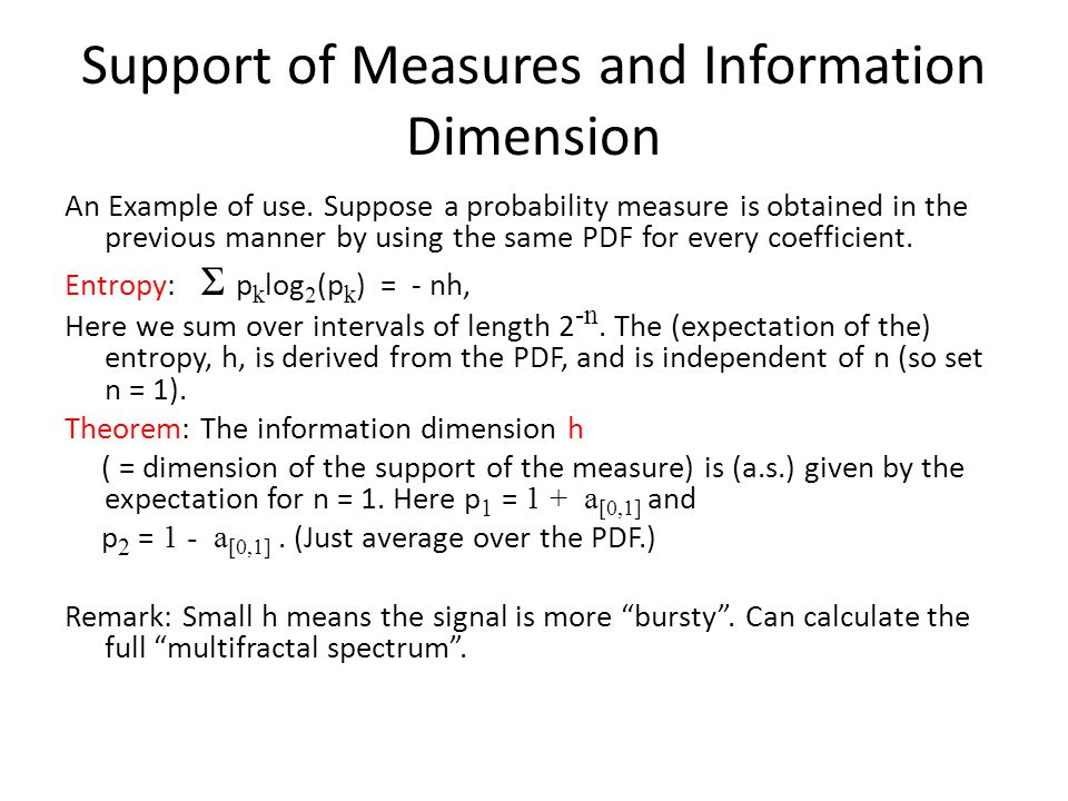 Support of Measures and Information Dimension An Example of use. Suppose a probability measure is obtained in the previous manner by using the same PD