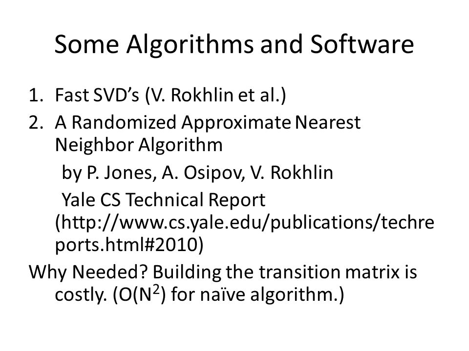 Some Algorithms and Software 1.Fast SVD's (V.