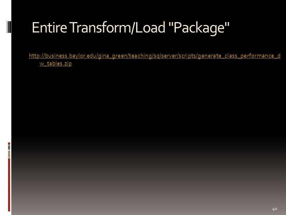 Entire Transform/Load