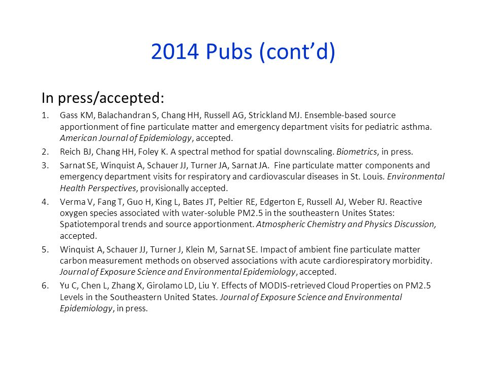 2014 Pubs (cont'd) In press/accepted: 1.Gass KM, Balachandran S, Chang HH, Russell AG, Strickland MJ.