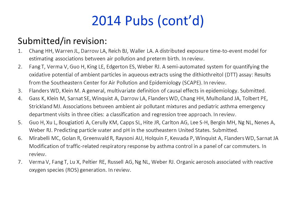 2014 Pubs (cont'd) Submitted/in revision: 1.Chang HH, Warren JL, Darrow LA, Reich BJ, Waller LA.