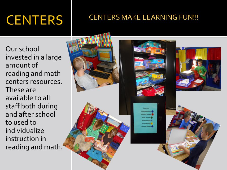 CENTERS Our school invested in a large amount of reading and math centers resources.