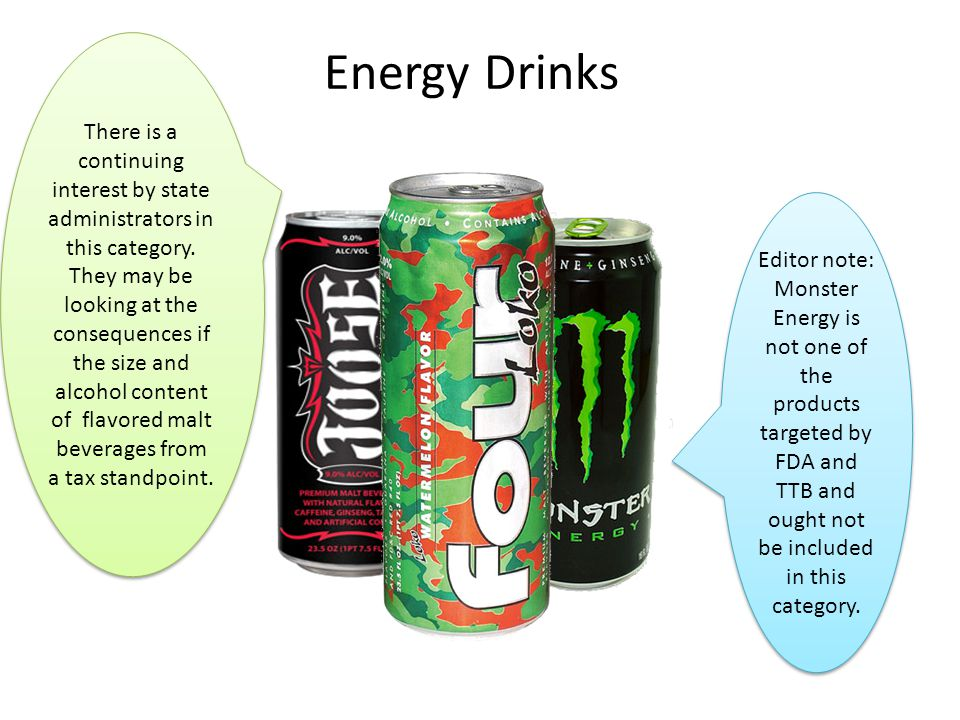 Energy Drinks There is a continuing interest by state administrators in this category.