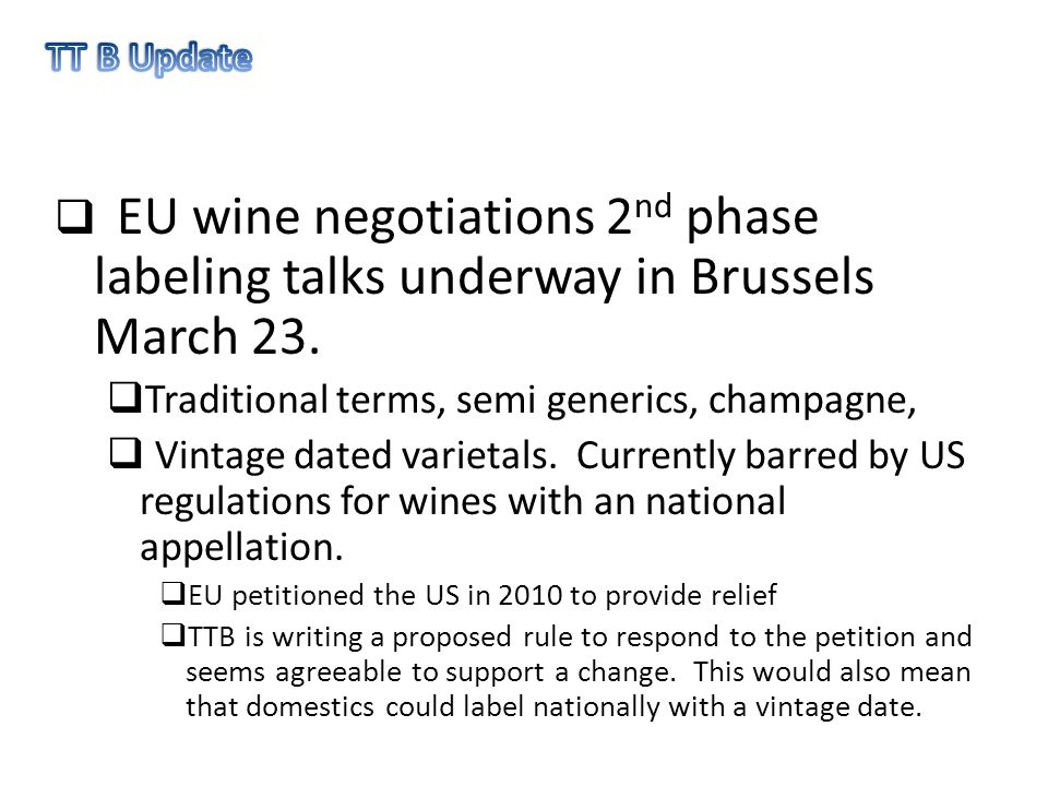  EU wine negotiations 2 nd phase labeling talks underway in Brussels March 23.