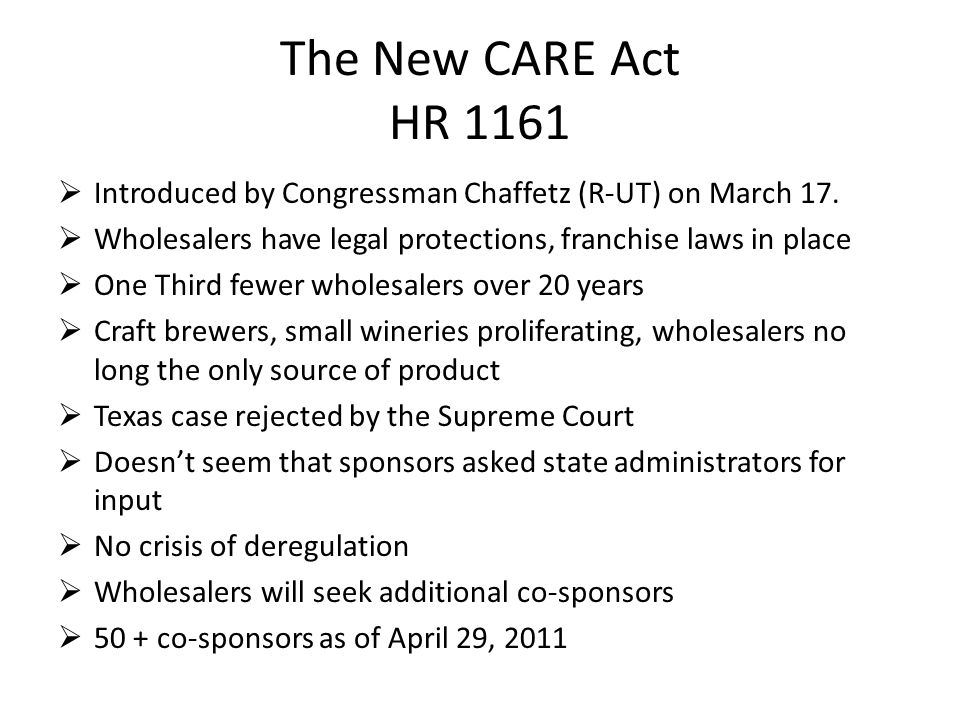 The New CARE Act HR 1161  Introduced by Congressman Chaffetz (R-UT) on March 17.