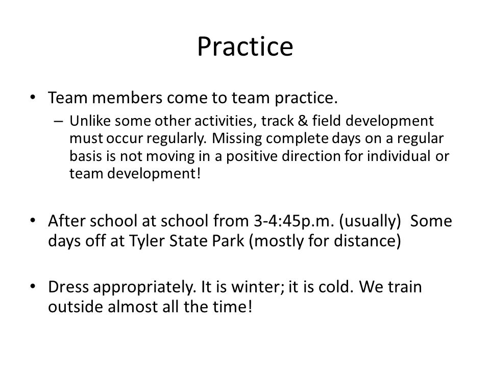 Practice Team members come to team practice.