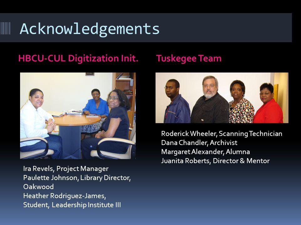 Acknowledgements Tuskegee TeamHBCU-CUL Digitization Init.