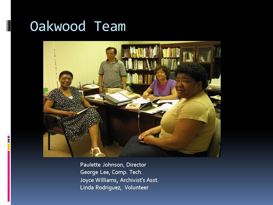 Oakwood Team Paulette Johnson, Director George Lee, Comp.