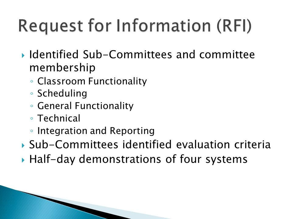  Identified Sub-Committees and committee membership ◦ Classroom Functionality ◦ Scheduling ◦ General Functionality ◦ Technical ◦ Integration and Repo