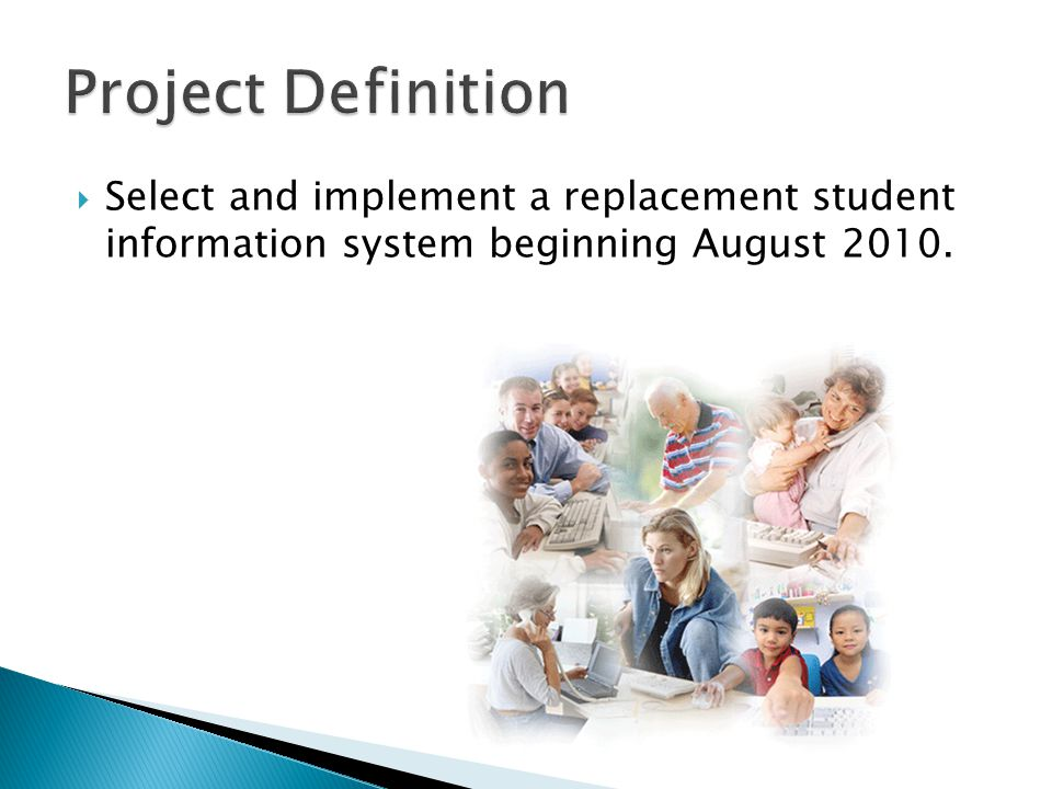  Select and implement a replacement student information system beginning August 2010.