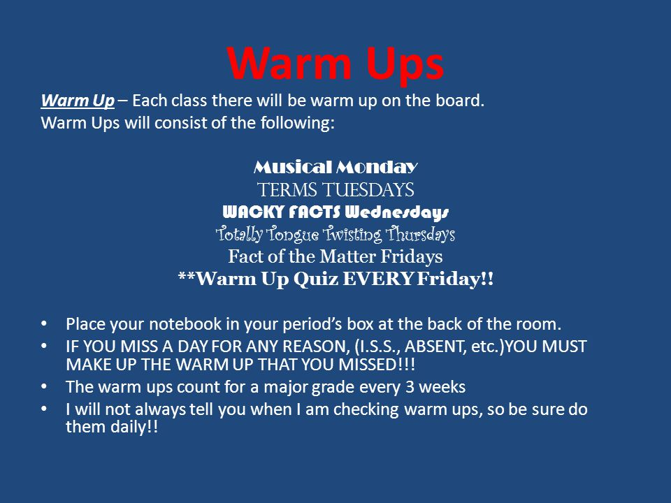 Warm Ups Warm Up – Each class there will be warm up on the board.