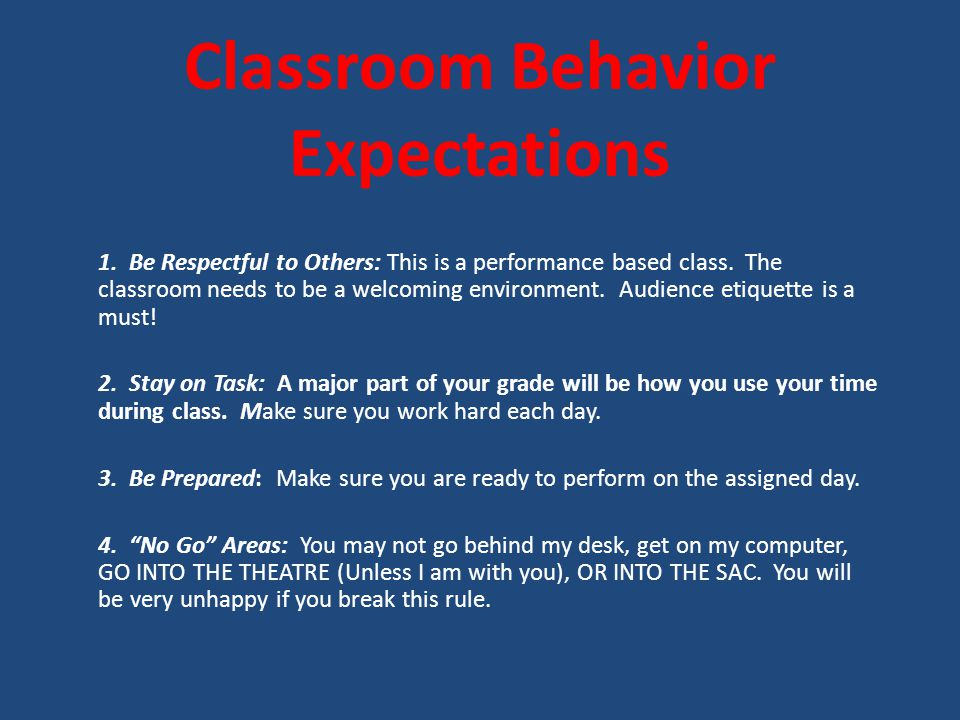 Classroom Behavior Expectations 1.Be Respectful to Others: This is a performance based class.