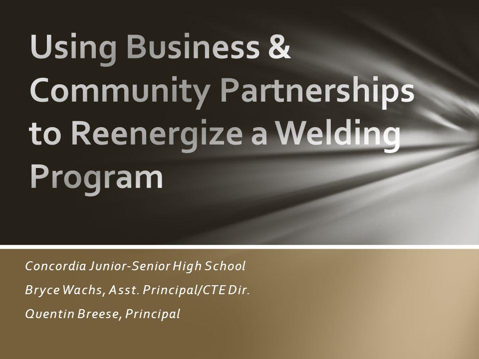 Concordia Junior-Senior High School Bryce Wachs, Asst. Principal/CTE Dir. Quentin Breese, Principal
