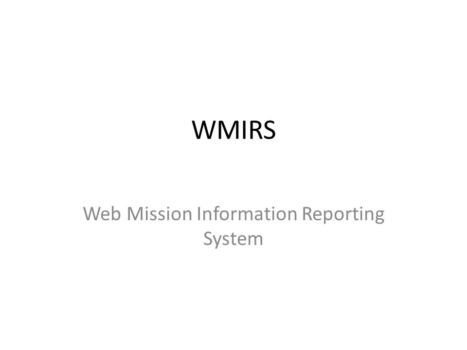 WMIRS Web Mission Information Reporting System