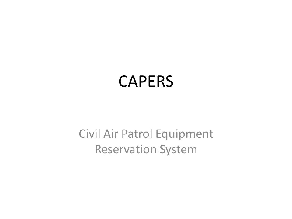 CAPERS Civil Air Patrol Equipment Reservation System