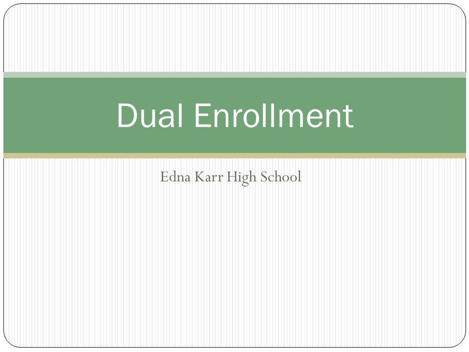 Edna Karr High School Dual Enrollment